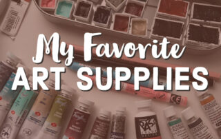 My favorite or most used art supplies